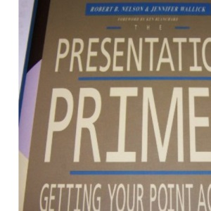 Presentation Primer: Getting Your Point Across (Briefcase Books)