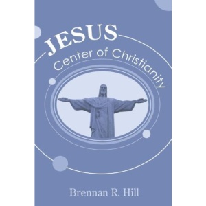 Jesus: Center of Christianity