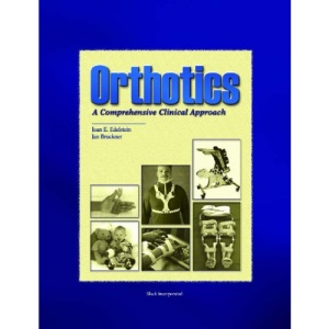 Orthotics: A Comprehensive Clinical Approach (Orthotics)