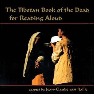 The Tibetan Book of the Dead to be Read Aloud