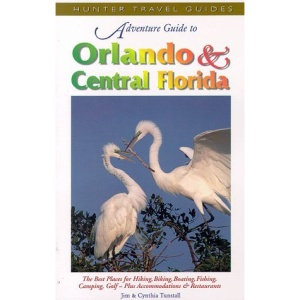Adventure Guide to Orlando and Central Florida: Including Disney World, the Space Coast, Tampa and Daytona