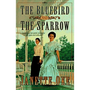 The Bluebird and the Sparrow (Women of the West (Paperback Bethany House))