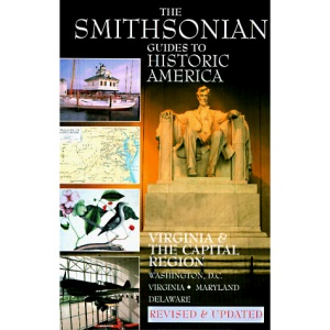 Virginia and the Capital Region (Smithsonian Guides to Historic America)