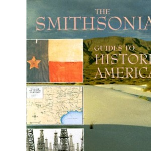 Texas and the Arkansas River Valley (Smithsonian Guides to Historic America)