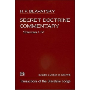 Secret Doctrine Commentary: Stanzas I-IV, Transactions of the Blavatsky Lodge