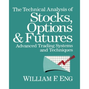 Technical Analysis of Stocks, Options and Futures: Advanced Trading Systems and Techniques