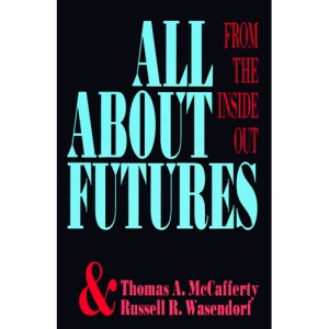 All About Futures: From the Inside Out