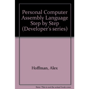 Personal Computer Assembly Language Step by Step (Developer's series)