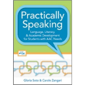 Practically Speaking: Language, Literacy, and Academic Development for Students with AAC Needs (Augmentative and Alternative Communication)