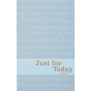 Just for Today: Daily Meditations for Recovering Addicts