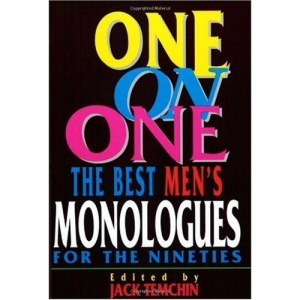 One on One: Best Monologues for the Nineties: Men (Applause Acting Series): The Best Men's Monologues for the Nineties