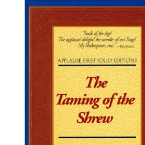 Taming of the Shrew (Applause Shakespeare Library: The Folio Texts) (Applause First Folio Editions)