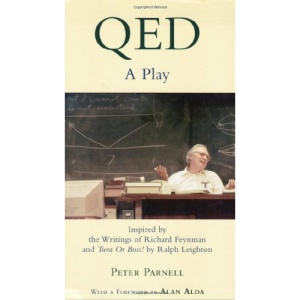 QED: A Play - Inspired by the Writings of Richard Feynman and Tuva or Bust! by Ralph Leighton