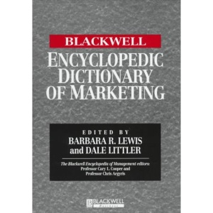 The Blackwell Encyclopedic Dictionary of Marketing (Blackwell Encyclopaedia of Management)