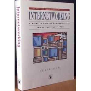 Internetworking: a Guide to Network Communications LAN to LAN: LAN to WAN