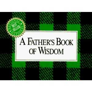 A Father's Book of Wisdom