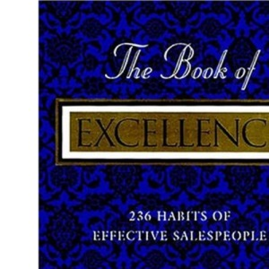 The Book of Excellence: 236 Habits of Effective Salespeople