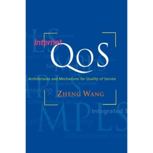 Internet QoS: Architectures and Mechanisms for Quality of Service (The Morgan Kaufmann Series in Networking)