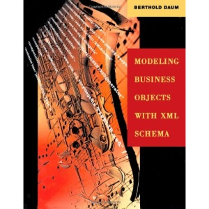 Modeling Business Objects with XML Schema (The Morgan Kaufmann Series in Software Engineering and Programming)