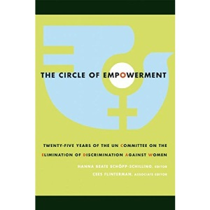 Circle of Empowerment: Twenty-Five Years of the UN Committee on the Elimination of Discrimination Against Women (Mariam K. Chamberlain Series on Social and Economic Justice)