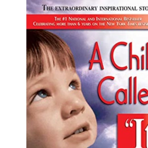 A Child Called It: An Abused Child's Journey from Victim to Victor