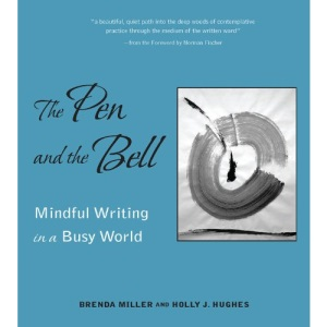 Pen and the Bell: Mindful Writing in a Busy World