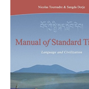 Manual of Standard Tibetan: Language & Civilization