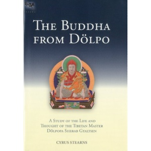 Buddha from Dolpo: A Study of the Life & Thought of Dolpopa Sherab Gyeltsen (Tsadra Foundation)