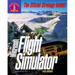 Microsoft Flight Simulator 5 Strategy Guide (Secrets of the Games)