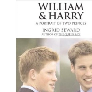 William & Harry: A Portrait of Two Princes