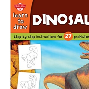 Dinosaurs: Step-By-Step Instructions for 27 Prehistoric Creatures (Draw and Color)