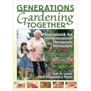 Sourcebook for Intergenerational Therapeutic Horticulture: Bringing Elders and Children Together