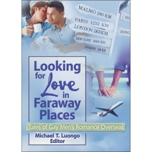 Looking for Love in Faraway Places: Tales of Gay Men's Romance Overseas