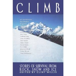 Climb: Stories of Survival from Rock, Snow, and Ice (Adrenaline Classics)