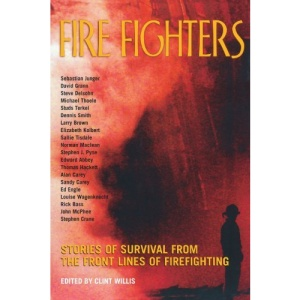 Fire Fighters: Stories of Survival from the Front Lines of Firefighting (Adrenaline Series)