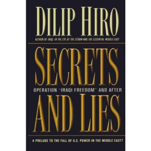 Secrets and Lies: Operation Iraqi Freedom and After - A Prelude to the Fall of U.S. Power in the Middle East?