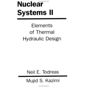 Nuclear Systems 2: Elements of Thermal Hydraulic Design