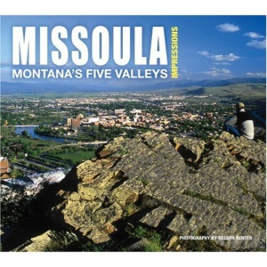 Missoula Impressions: Montana's Five Valleys (Impressions (Farcountry Press))