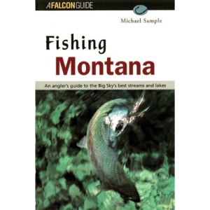 Fishing Montana, Revised (Falcon Guides Fishing)