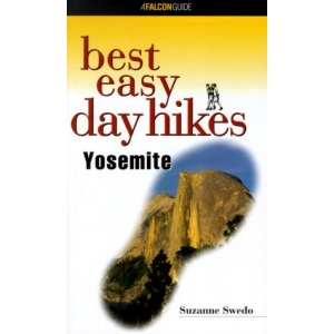 Best Easy Day Hikes Yosemite (Falcon Guides Best Easy Day Hikes)