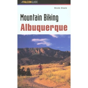 Mountain Biking Albuquerque (Falcon Guides Mountain Biking)