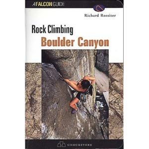 Rock Climbing Boulder Canyon (Falcon Guides Rock Climbing)