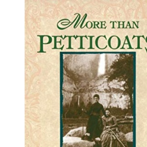 Remarkable California Women (More Than Petticoats)