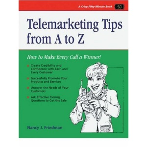 Telephone Skills from A to Z: The Telephone Doctor Phone Book (Crisp Fifty-Minute Books)