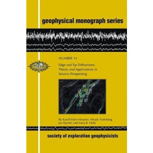 Edge and Tip Diffractions: Theory & Applications in Seismic Prospecting: 14 (Geophysical Monographs)