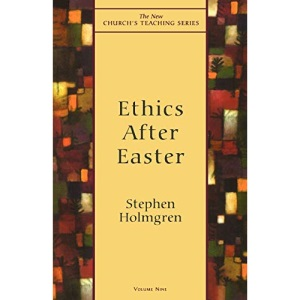 Ethics After Easter (The new church's teaching series)