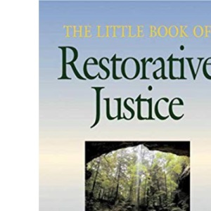 The Little Book of Restorative Justice (Little Books of Justice & Peacebuilding)