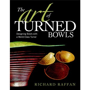 Art of Turned Bowls, The: Designing Bowls with a World-class Turner