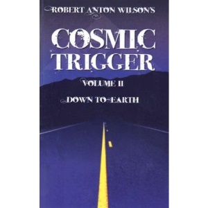 Cosmic Trigger Volume 2: Down to Earth