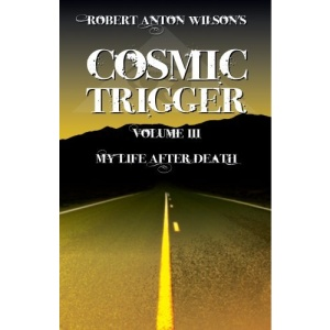 Cosmic Trigger III: My Life After Death: 3